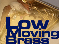 Low Moving Brass